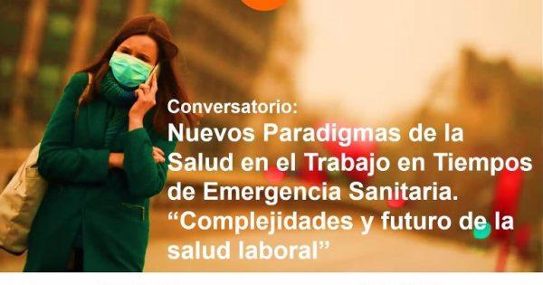 """Conversatorio """"Nuevos Paradigmas de la Salud en el trabajo en Tiempos de Pandemias"""""""
