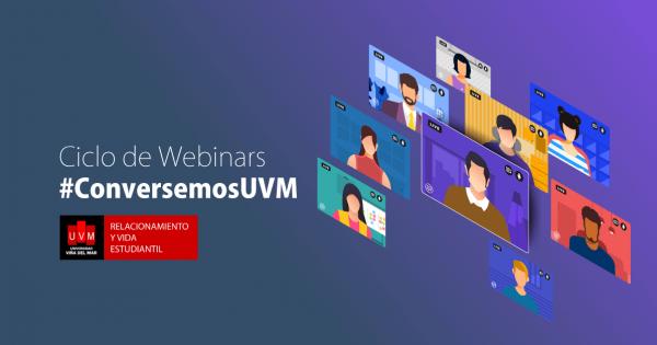Participa del Ciclo de Webinars #ConversemosUVM