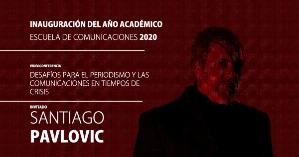 Santiago Pavlovic inaugura año académico Escuela de Comunicaciones